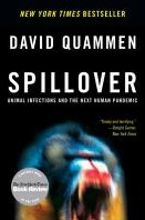 Spillover -Animal Infections and the Next Human Pandemic Quammen, David