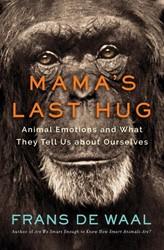 Mama`s Last Hug - Animal and Human Emoti De Waal, Frans