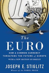THE EURO -HOW A COMMON CURRENCY THREATEN JOSEPH STIGLITZ