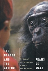 The Bonobo and the Atheist - In Search o De Waal, Frans