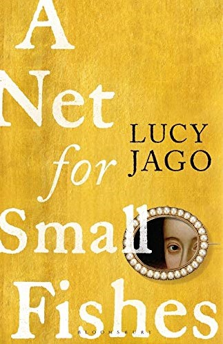 A Net for Small Fishes -'The Thelma and Louise of seventeenth century' Lawr Jago Lucy Jago