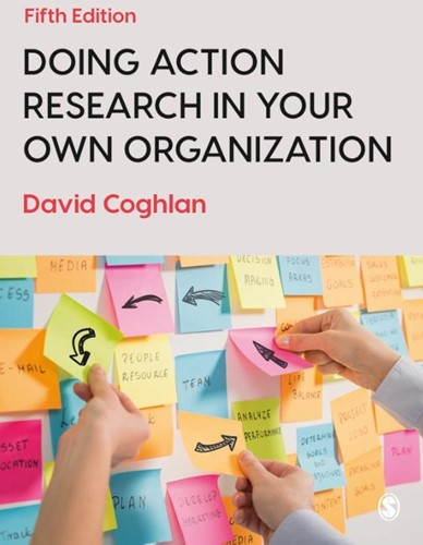 Doing Action Research in Your Own Organi Coghlan, David