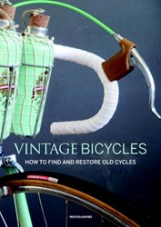 Zaghi*Vintage Bicycles -How to Find and Restore Old Cy cles Zaghi, Gianluca