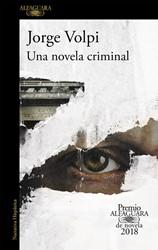 Una novela criminal Volpi, Jorge