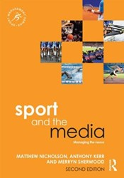 Sport and the Media -Managing the Nexus Nicholson, Matthew