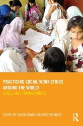 Practising Social Work Ethics Around the -Cases and Commentaries Banks, Sarah