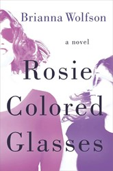 Rosie Colored Glasses -A Novel Wolfson, Brianna