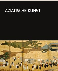 Rijksmuseum -Aziatische kunst in het Rijksm useum Campen, Jan van