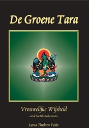 De Groene Tara -vrouwelijke wijsheid uit de bo eddhistische tantra Lama Thubten Yeshe