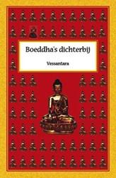 BOEDDHA'S DICHTERBIJ -HET VISUALISEREN VAN BOEDDHA&a , BODHISATTVA'S EN TANTRI VESSANTARA