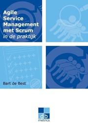 dbmetrics Agile service management met S -op weg naar een gezonde balans tussen de dynamiek van het on Best, Bart de