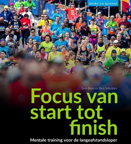 Focus van start tot finish -Mentale training voor de lange afstandsloper Blom, Sam