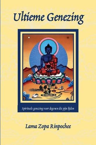 Ultieme genezing -spirituele genezing voor degen en die pijn lijden Lama Zopa Rinpochee, Z.