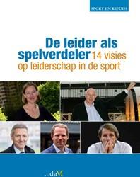 De leider als spelverdeler -14 visies over leiderschap in de sport