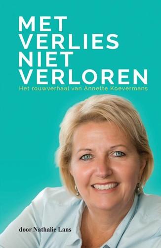 Met verlies niet verloren -Het rouwverhaal van Annette Ko evermans Lans, Nathalie