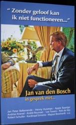 'Zonder geloof kan ik niet function -Jan van den Bosch in gesprek m et... Bosch, Jan van den