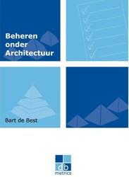 Dbmetrics Beheren onder architectuur -de kunst van het richting geve n aan beheer Best, Bart de