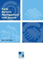 Agile service management met Scrum -op weg naar een gezonde balans tussen de dynamiek van het on Best, Bart de