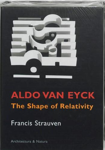 Aldo van Eyck -the shape of relativity Strauven, F.