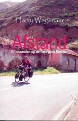 AFSTAND -VIJF MAANDEN OP DE FIETS DOOR EUROPA WAGENAAR, H.