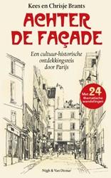 Achter de facade -Een cultuur-historische ontdek kingsreis door Parijs Brants, Kees