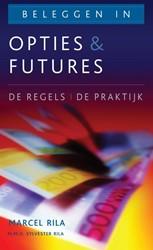 BELEGGEN IN OPTIES EN FUTURES -DE REGELS DE PRAKTIJK RILA, MARCEL