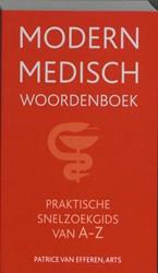 Modern medisch woordenboek -praktische snelzoekgids van A- Z Efferen, Patrice van