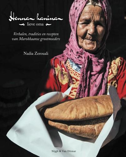 Henna Hanina -Culinaire roadtrip door Marokk o - het land van mijn grootmoe Zerouali, Nadia