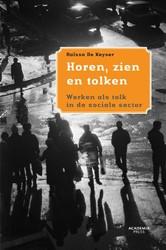 Horen, zien en tolken -werken als tolk in de sociale sector Keyser, Raissa De
