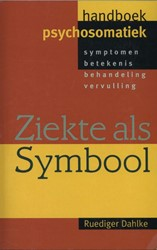 Ziekte als symbool -symptomen betekenis behandelin g vervulling Dahlke, Ruediger