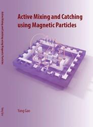 Active mixing and catching using magneti -BOEK OP VERZOEK Gao, Yang