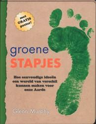 Groene stapjes; omgaan met het milieu vo -HOE EENVOUDIGE IDEEëN EEN WERE LD VAN VERSCHIL KUNNEN MAKEN V Murphy, Glenn