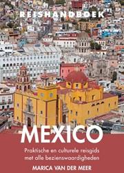 Reishandboek Mexico -praktische en culturele reisgi ds met alle bezienswaardighede Meer, Marica van der