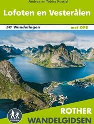Rother wandelgids Lofoten en Vesteralen -50 wandelingen in het rijk van de middernachtzon Kostial, Andrea