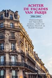 Achter de facades van Parijs -ontmoetingen met bijzondere me nsen, onder wie Marlene Dietri Kamer, Waldemar