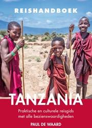 Tanzania -Praktische en culturele reisgi ds met alle bezienswaardighede Waard, Paul de