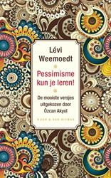 Pessimisme kun je leren -De mooiste gedichtjes, samenge steld door Ozcan Akyol Weemoedt, Levi