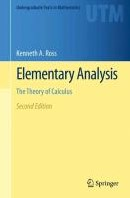 Elementary Analysis -The Theory of Calculus Ross, Kenneth A.