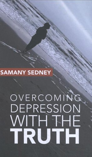 Overcoming depression with the truth Sedney, Samany