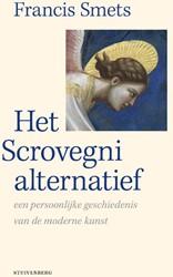 Het Scrovegni alternatief -een persoonlijke geschiedenis van de moderne kunst Smets, Francis