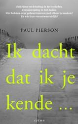 IK DACHT DAT IK JE KENDE ... PIERSON, Paul