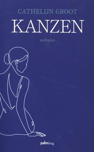 Kanzen -Vijftien verhalen over de perf ecte kwetsbaarheid Groot, Cathelijn