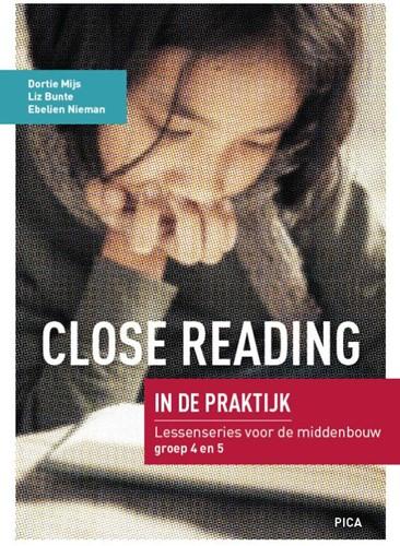 Close Reading in de praktijk Middenbouw -Lessenseries voor de middenbou w: groep 4 en 5 Mijs, Dortie