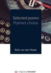 Selected poems -poemes Choisis Made, Rick van der