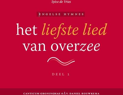 Het liefste lied van overzee - cd1 -21 hymnes uit deel 1 Vries, Sytze de