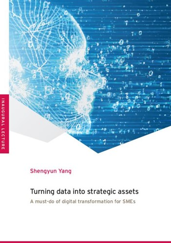 Turning Data into Strategic Assets -A Must-Do of Digital Transform ation for SMEs Yang, Shengyun