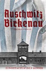 Auschwitz Birkenau -Eindstation des doods Vermaat, Emerson