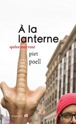 A la lanterne -spelen met vuur Poell, Piet