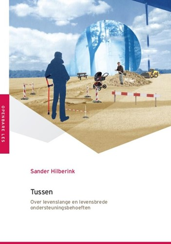 Tussen -Over levenslange en levensbred e ondersteuningsbehoeften Hilberink, Sander