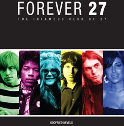 Forever 27 -The infamous club of 27 Nevels, Godfried